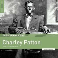 Charley Patton - Rough Guide To Charley Patton / Father Of The Delta Blues [New