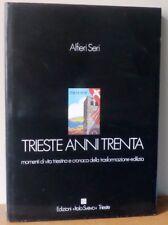 xz 00 TRIESTE ANNI TRENTA  Cronaca della trasformazione edilizia di Alfieri Seri