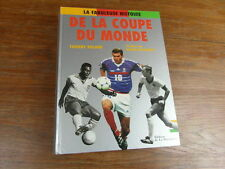 Th. ROLAND LA FABULEUSE HISTOIRE DE LA COUPE DU MONDE Football MARTINIERE 1998
