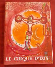 LE CIRQUE D'IZIS  LIVRE EDITION ORIGINALE SAURET 1965  IZIS  PREVERT  CHAGALL