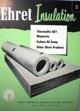 EHRET Magnesia Catalog ASBESTOS Boiler Pipe Insulation Thermalite Fibrekote 1953