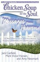 Chicken Soup for the Soul: Messages from Heaven: 101 Miraculous Stories of Signs