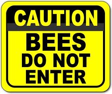 Caution Bees Do Not Enter Metal Outdoor Sign Long Lasting