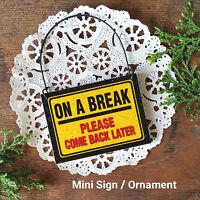 Doorknob/Peg Mini Wood Sign Office cubicle Work Lunch *ON A BREAK USA New