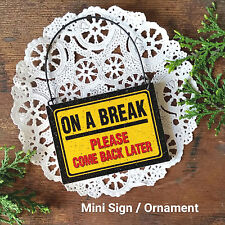 Doorknob/Peg Mini Wood Sign Office cubicle Work Lunch *ON A BREAK USA New