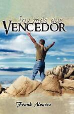 Soy Mas Que Vencedor : I'm More Than Triumphant by Frank Alvarez (2011,...