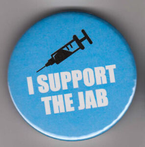 I Support the Jab pin badge : Show support for vaccination with pandemic button
