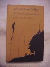1972 Book, MASSACHUSETTSS BAY: THE CRUCIAL DECADE, 1640-1650; US HISTORY