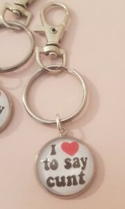 I love heart to say c*nt swearing Keyring or Bag Charm Decoration Funny Gift Fun