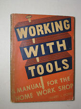 Working With Tools by Harry J. Hobbs, 1944, PB, Home Work Shop Manual, Vintage