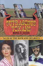 Outrageous Texans: Tales of the Rich and Infamous-ExLibrary