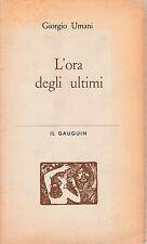 G. UMANI L'ORA DEGLI ULTIMI IL GAUGUIN 1° ED. 1962 -L3895b