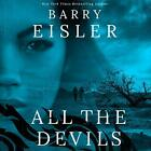 All the Devils by Barry Eisler (2019, Unabridged) 8 CDs