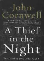 A THIEF IN THE NIGHT: DEATH OF POPE JOHN PAUL I By JOHN CORNWELL. 9780140113747