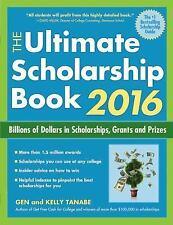The Ultimate Scholarship Book 2016: Billions of Dollars in Scholarships, Grants