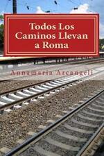 Todos Los Caminos Llevan a Roma : Primera Parte. el Viaje de Padre Gabriele...
