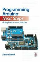 Programming Arduino Next Steps: Going Further with Sketches by Monk Simon