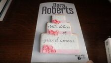 Nora Roberts pour Petits delices et grand amour