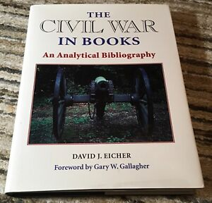 THE CIVIL WAR IN BOOKS AN ANALYTICAL BIBLIOGRAPHY by Eicher; SOUTH HISTORY HCDJ