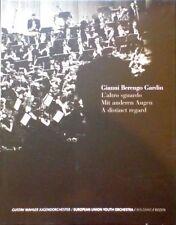 BERENGO GARDIN Gianni, L'altro sguardo. Gustav Mahler Jugendorchester. 2005