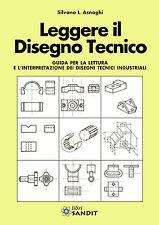 libro LEGGERE IL DISEGNO TECNICO Lettura interpretazione dei disegni tecnici