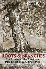 Roots and Branches : The Symbol of the Tree in the Imagination of G. K....