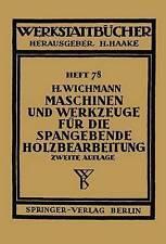 Maschinen und Werkzeuge für die spangebende Holzbearbeitung (Werkstattbücher) (G