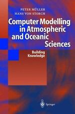 Computer Modelling in Atmospheric and Oceanic Sciences : Building Knowledge...