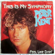 "7"" Vinyl - THIS IS MY SYMPHONY - Peter Kent"
