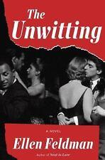 The Unwitting: A Novel, Feldman, Ellen, Good Books