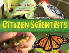 CITIZEN SCIENTISTS Be a Part of Scientific Discovery from Your Own Backyard