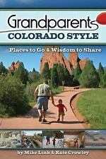 Grandparents Colorado Style: Places to Go & Wisdom to Share (Grandparents with S