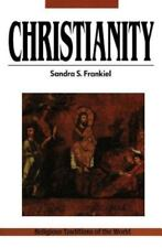 Religious Traditions of the World: Christianity by Sandra S. Frankiel
