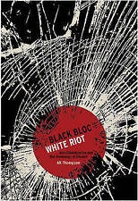 Black Bloc, White Riot: Anti-Globalization and the Geneaology of Dissent by...