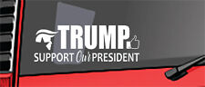 Trump Support Our President Thumbs Up White Vinyl Decal