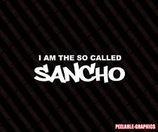 I AM THE SO CALLED SANCHO FUNNY DECAL STICKER JDM NISMO USDM KDM EURO SS