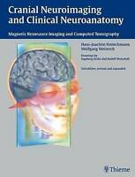 Cranial Neuroimaging and Clinical Neuroanatomy: Magnetic Resonance Imaging and C
