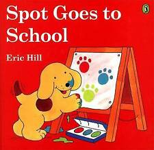 Spot Goes to School (color) by Hill, Eric