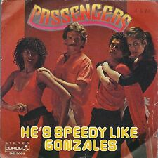 HE'S SPEEDY LIKE GONZALES - I'LL BE STANDING BESIDE YOU -- PASSENGERS