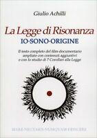 LIBRO LA LEGGE DI RISONANZA - IO SONO ORIGINE - GIULIO ACHILLI