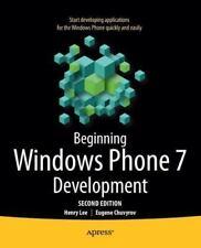Beginning Windows Phone 7 Development: By Henry Lee, Eugene Chuvyrov