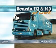 SCANIA 113 & 143 AT WORK PATRICK W DYER HEAVY HAULAGE TRANSPORT