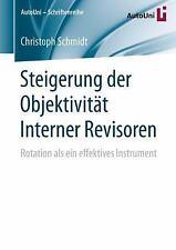 AutoUni - Schriftenreihe: Steigerung der Objektivität Interner Revisoren :...