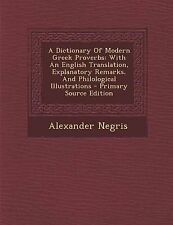 A Dictionary of Modern Greek Proverbs: With an English Translation, Explanatory