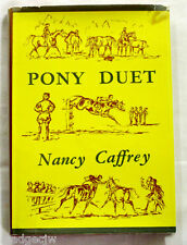 Pony Duet by Nancy Caffrey 1959 Children's Horse Story Hardcover/Dustjacket