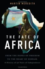 The Fate of Africa: From the Hopes of Freedom to t