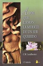 A los que lloran la muerte de un ser querido/To Those Who Mourn (Spanish Edition