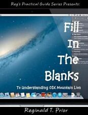 Fill in the Blanks to Understanding Mac OSX Mountain Lion by Reginald T....