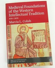 Medieval Foundations of the Western Intellectual Tradition 400-1400 Colish Yale