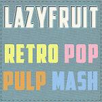 Lazyfruit Retro